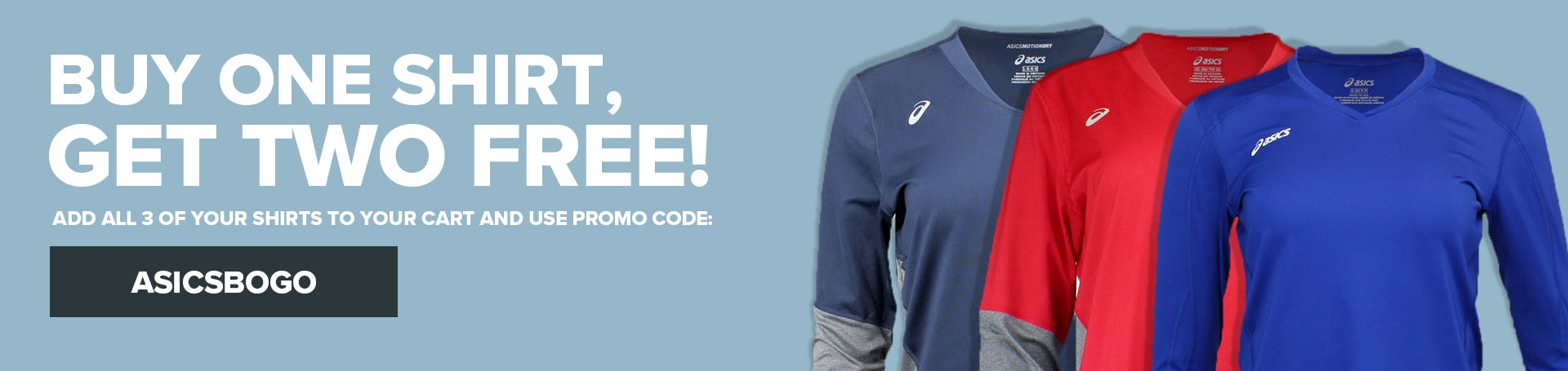 BUY ONE SHIRT, GET TWO FREE! PUT ALL 3 SHIRTS INTO YOUR CART AND USE PROMO CODE: ASICSBOGO