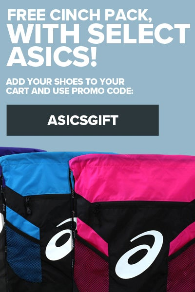 FREE CINCH PACK WITH SELECT ASICS SHOES! ADD YOUR SHOES TO YOUR CART AND USE PROMO CODE: ASICSGIFT